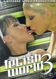 Fetish World 3 Porn Video