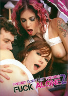 Friends Don't Let Friends Fuck Alone 2 Porn Video