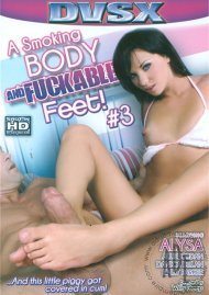 Smoking Body And Fuckable Feet #3, A Porn Movie