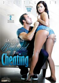 Dont Tell My Boyfriend Im Cheating Porn Movie