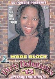 More Black Dirty Debutantes #13 Porn Movie