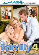 Friends And Family 4 Porn Movie