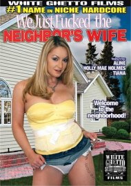We Just Fucked The Neighbors Wife Porn Movie
