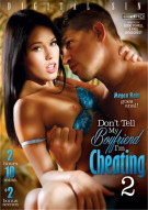 Dont Tell My Boyfriend Im Cheating 2 Porn Movie