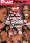 All Up In Her Grill Porn Movie