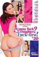 Wanna Fuck My Daughter Gotta Fuck Me First 20 Porn Video