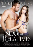 Sex Is All Relatives Porn Movie