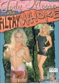 Jody Moore AKA Filthy Whore Porn Movie
