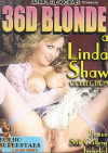 36D Blonde: A Linda Shaw Collection Porn Movie