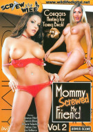 Mommy Screwed My Friend Vol. 2 Porn Movie