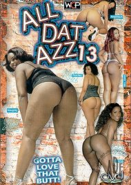 All Dat Azz 13 Porn Video