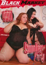 BBW Slumber Party Porn Movie