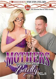 Stream Mothers Behaving Very Badly Vol. 2 HD Porn Video from Forbidden Fruits.