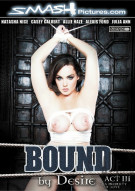 Bound By Desire: Act 3 - A Property Of Love DVD Porn Movie from Smash Pictures.