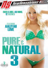Pure & Natural 3 Porn Movie