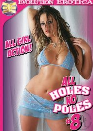 All Holes No Poles 8 Porn Movie