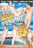 Dream Girls: Naked Beachhouse 5 Porn Movie