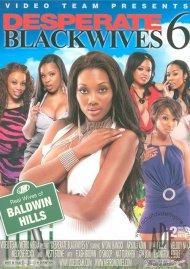 Desperate Black Wives 6 Porn Movie