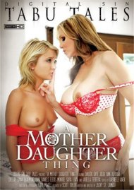 Watch A Mother Daughter Thing Porn Video from Digital Sin!