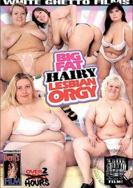Big Fat Hairy Lesbian Orgy Porn Video