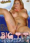 Big Tit Squirters #4 Porn Movie