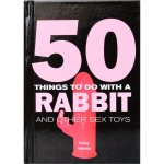 50 Things to Do With a Rabbit  Sex Toy