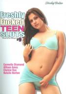 Freshly Fucked Teen Sluts 9 Porn Movie