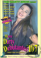More Dirty Debutantes #107 Porn Movie