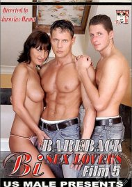 Bareback Bi Sex Lovers 5 Porn Movie
