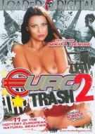 Euro Trash 2 Porn Video