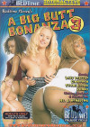 Big Butt Bonanza 3, A Porn Movie