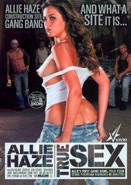 Allie Haze: True Sex Porn Video