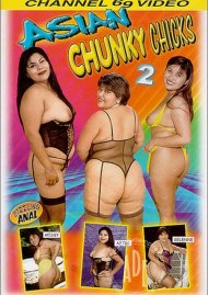 Asian Chunky Chicks 2 Porn Movie