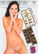White Sluts, Black Nuts 5 Porn Movie