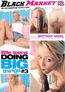 Little Teens Doing Big Things 3 Porn Movie