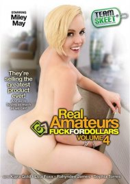 Real Amateurs Fuck For Dollars Vol. 4 Porn Movie