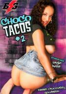 Choco Tacos 2 Porn Movie