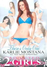 There's Only One Karlie Montana DVD Image from Addicted 2 Girls.