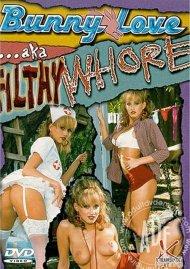 Bunny Love AKA Filthy Whore Porn Movie