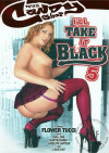 Ill Take It Black #5 Porn Movie