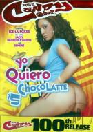 Yo Quiero Chocolatte #5 Porn Movie