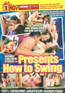 Homegrown Video Presents How To Swing Vol. 1 Porn Movie