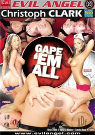 Gape Em All  Porn Video