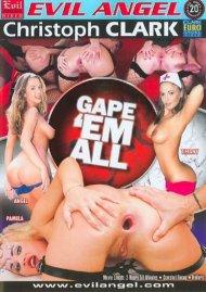 Gape Em All  Porn Video