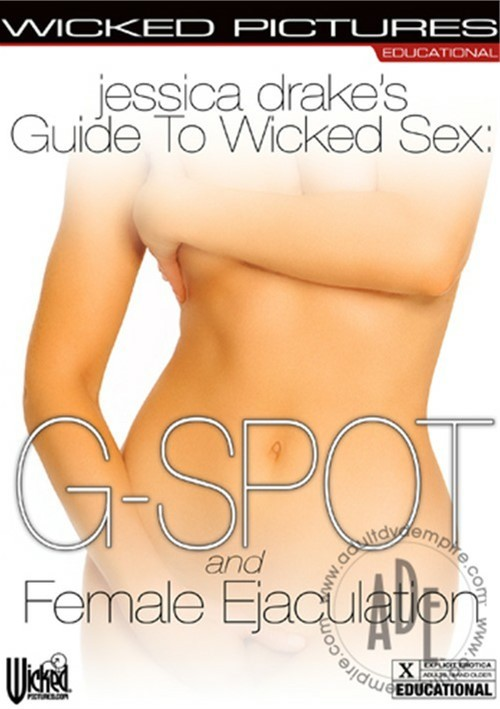 Jessica Drake's Guide to Wicked Sex: G-Spot and Female Ejaculation  Porn Movie