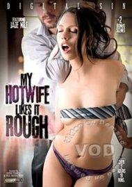 Watch My Hotwife Likes It Rough HD Porn Video from Digital Sin!