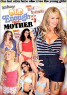 Old Enough To Be Their Mother 3 Porn Movie