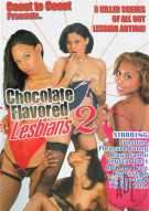 Chocolate Flavored Lesbians 2 Porn Video