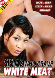Sistas Who Crave White Meat Porn Movie