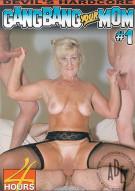 Gangbang Your Mom #1 Porn Movie